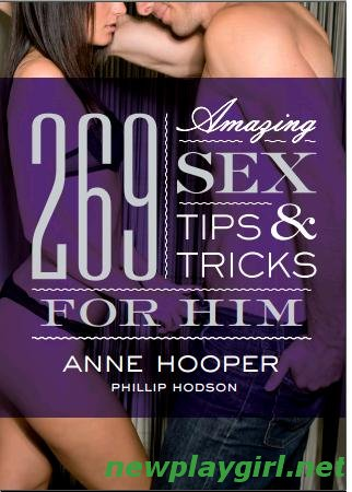 Anne Hooper, Phillip Hodson - 269 Amazing Sex Tips and Tricks for Him