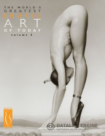 The World's Greatest Erotic Art of Today - Volume 3